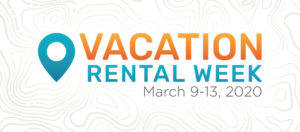 Vacation Rental Week, March 9-13, 2020